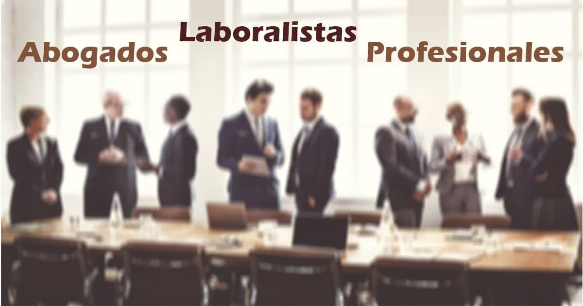 Abogados Laboralistas Profesionales
